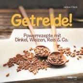 Dinkel, Weizen, Reis und Co.