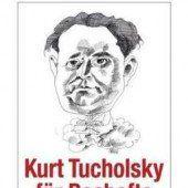 Heute wäre Kurt Tucholsky Blogger
