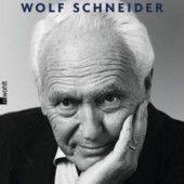 Wolf Schneider blickt zurück