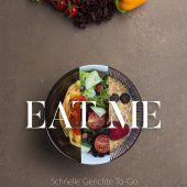 Eat me: Aufstand gegen das Fertigessen