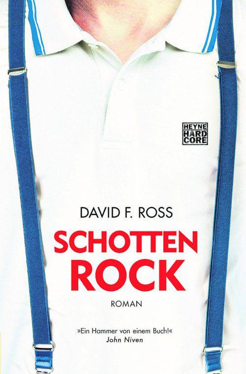 SchottenrockDavid F. Ross, 444 Seiten, Heyne Hardcore