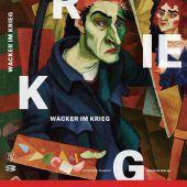 Wacker im Krieg: Erfahrungen eines Künstlers