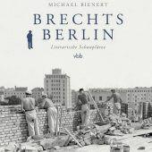 Brecht-Biografie mit dem Fokus auf Berlin