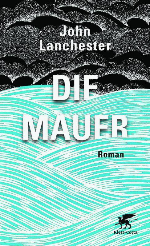 Die MauerJohn Lanchester,Klett-Cotta,348 Seiten