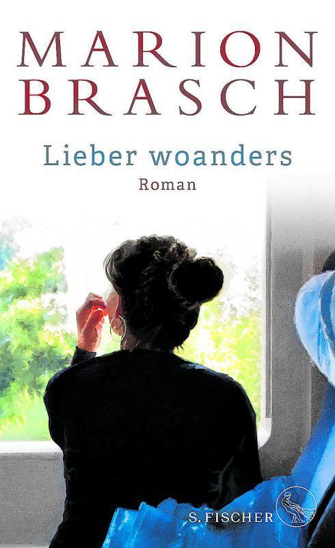 Lieber woandersMarion BraschS. Fischer160 Seiten