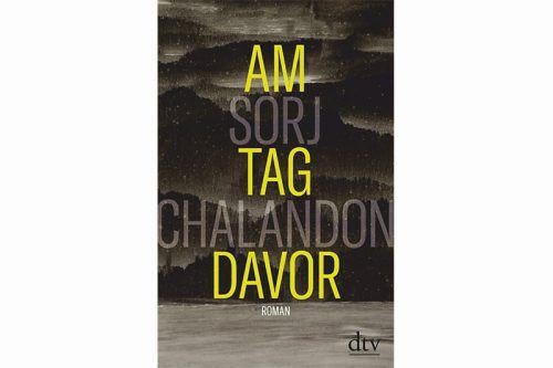 Am Tag davorSorj Chalandon,dtv,315 Seiten
