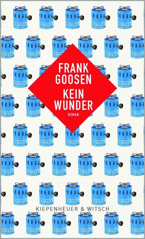 Kein WunderFrank GoosenKiepenheuer & Witsch348 Seiten