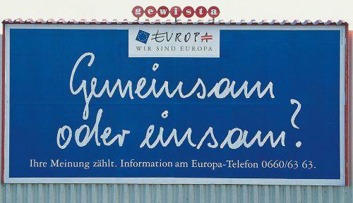 Ein Plakat der EU-Beitrittskampagne 1994: Vor 25 Jahren haben sich 66,6 Prozent der Österreicher dafür ausgesprochen, Teil der Europäischen Union zu werden.APA