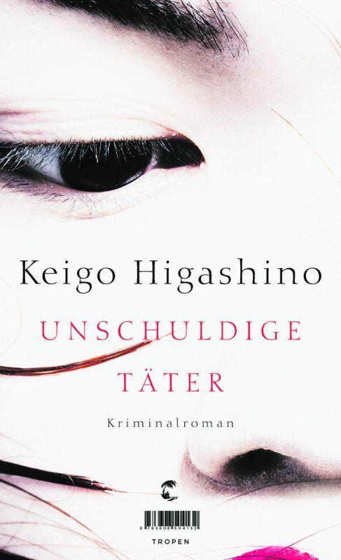 Unschuldige TäterKeigo Higashino, Tropen,427 Seiten