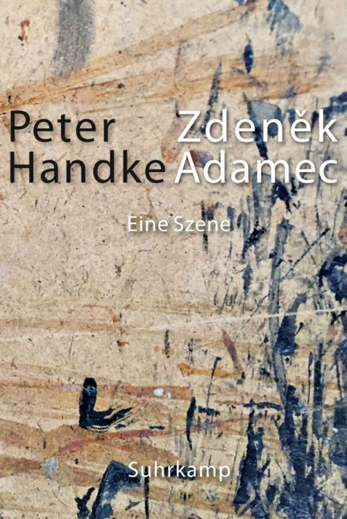 Zdenek Adamec - Eine SzenePeter Handke, Suhrkamp, 72 Seiten