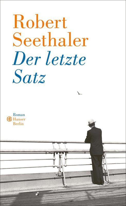 Der letzte SatzRobert Seethaler,Hanser,126 Seiten