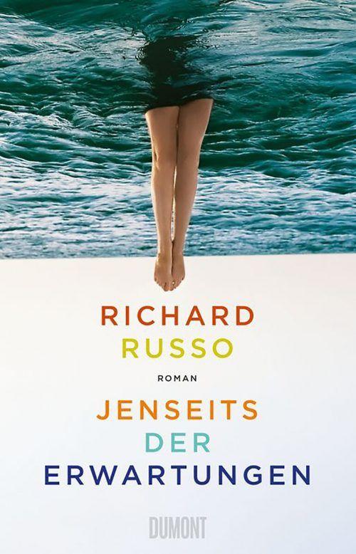 Jenseits der ErwartungenRichard Russo,DuMont, 381 Seiten