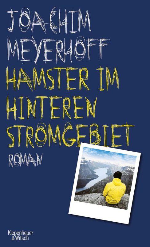 Hamster im hinteren StromgebietJoachim Meyerhoff,Kiepenheuer & Witsch,308 Seiten
