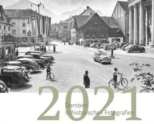 Fotos aus der Sammlung von Leonhard Heim zieren die Seiten des Dornbirner Kalenders für 2021.Heim