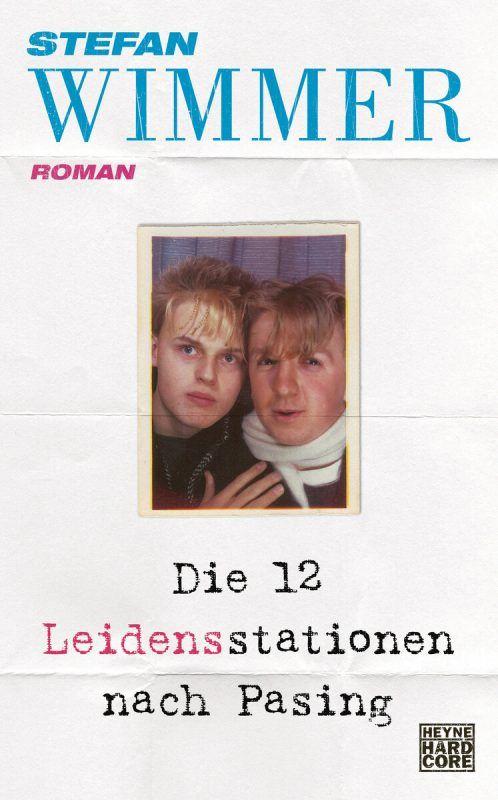 Die 12 Leidensstationen nach PasingStefan Wimmer, Heyne Hardcore,254 Seiten