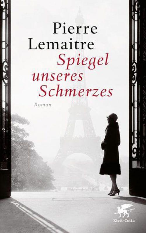 Spiegel unseres SchmerzesPierre LemaitreKlett-Cotta480 Seiten